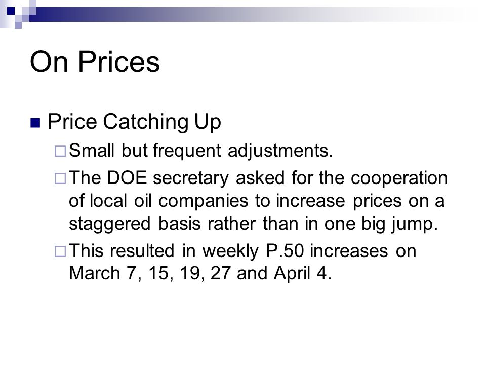On Prices Price Catching Up Small but frequent adjustments.