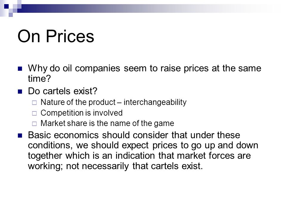 On Prices Why do oil companies seem to raise prices at the same time