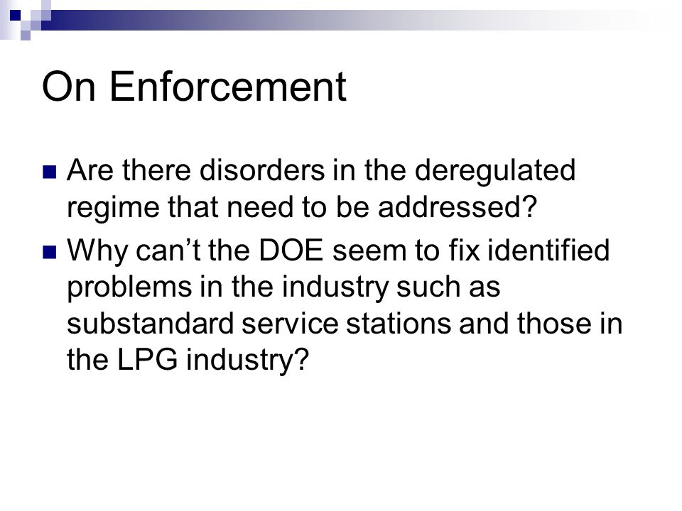 On Enforcement Are there disorders in the deregulated regime that need to be addressed