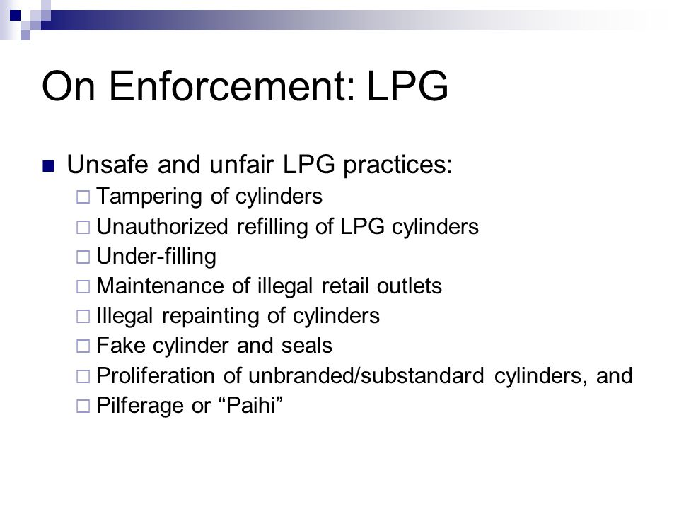 On Enforcement: LPG Unsafe and unfair LPG practices:
