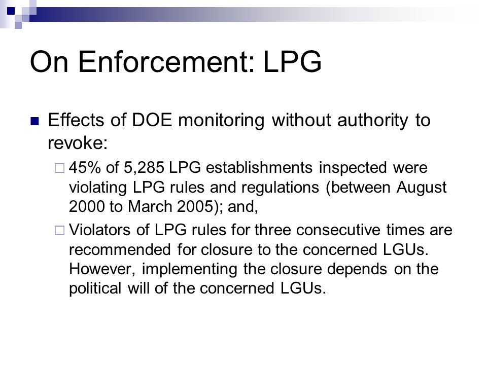 On Enforcement: LPGEffects of DOE monitoring without authority to revoke:
