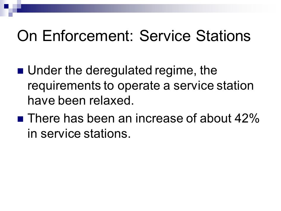 On Enforcement: Service Stations