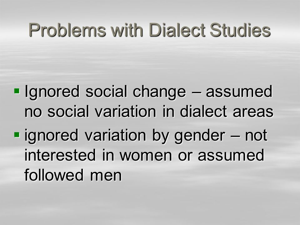 Problems with Dialect Studies