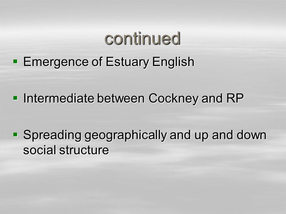 continued Emergence of Estuary English