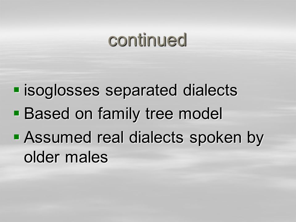 continued isoglosses separated dialects Based on family tree model