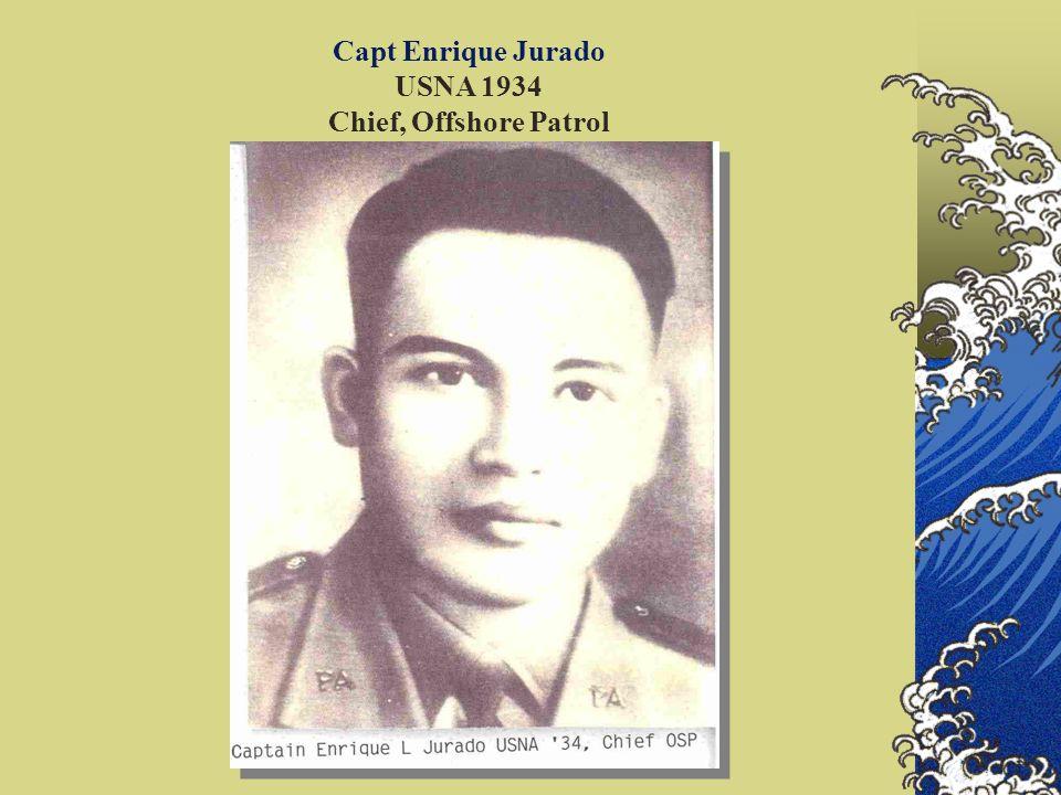 Capt Enrique Jurado USNA 1934 Chief, Offshore Patrol