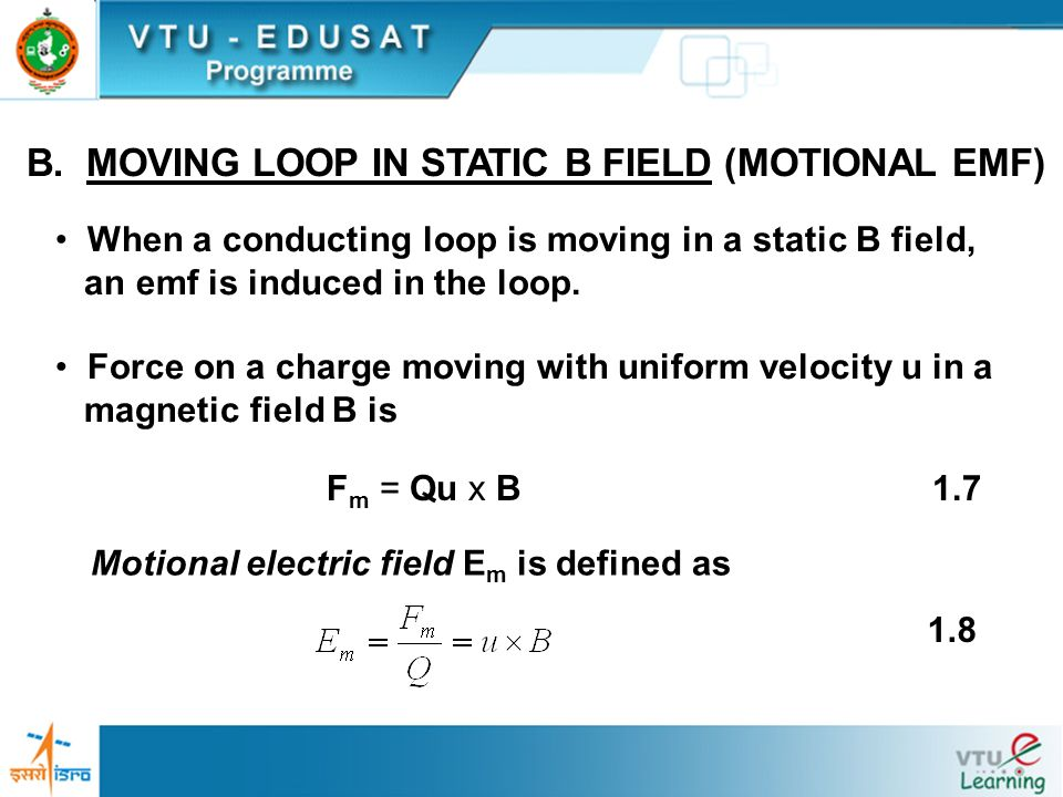 B. MOVING LOOP IN STATIC B FIELD (MOTIONAL EMF)