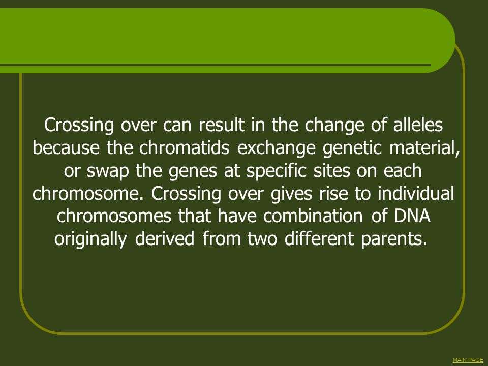 Crossing over can result in the change of alleles