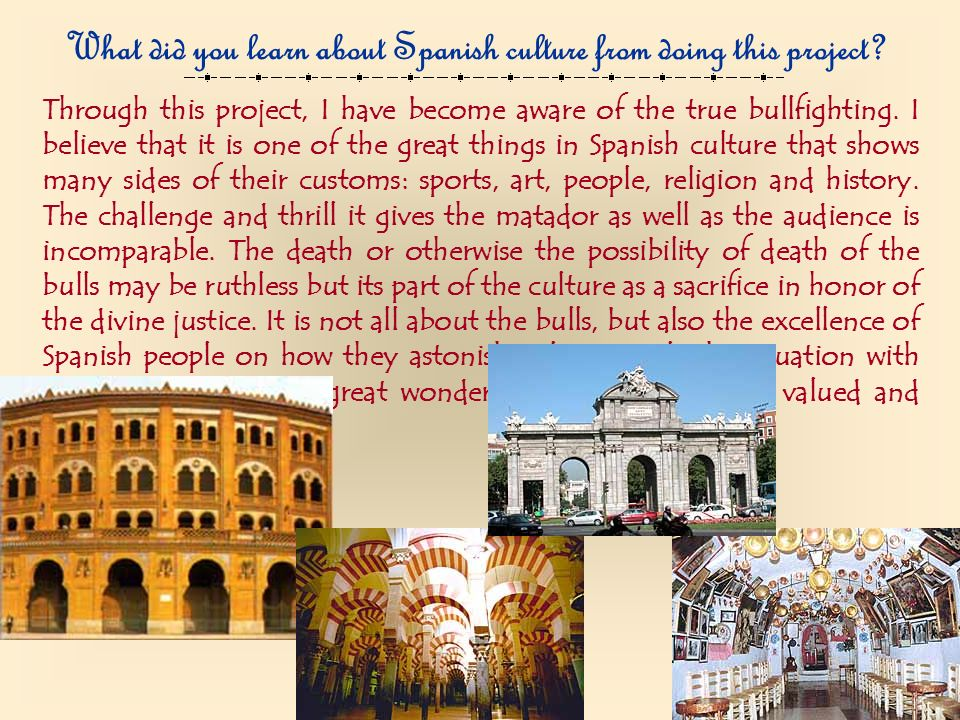 What did you learn about Spanish culture from doing this project