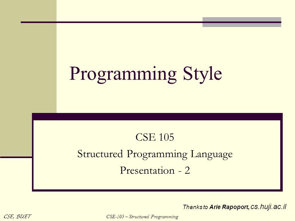 CSE 105 Structured Programming Language Presentation - 2