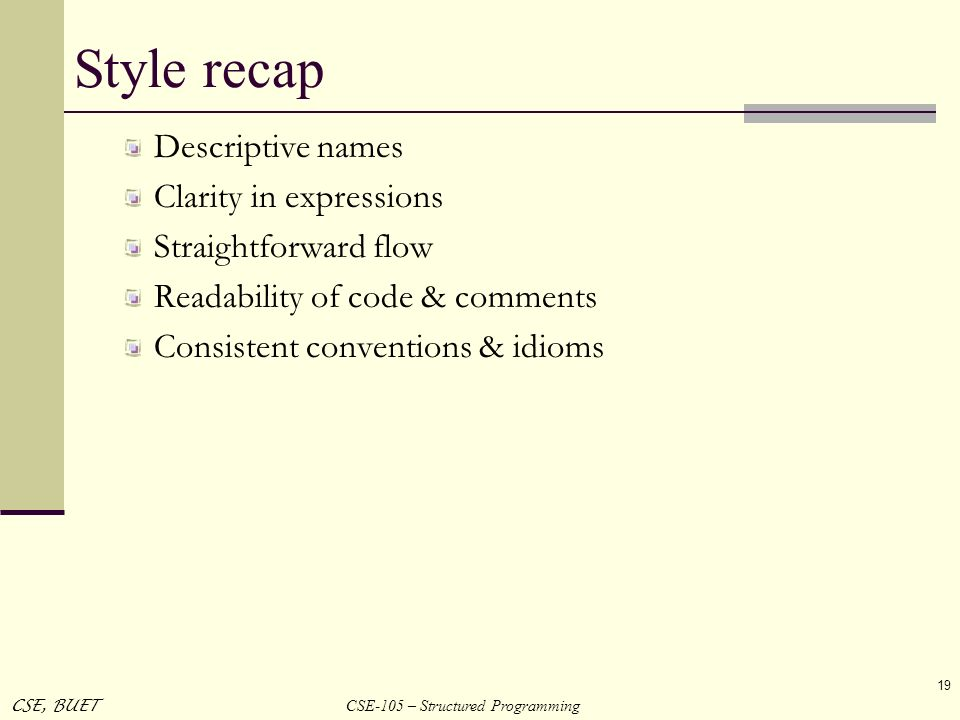 Style recap Descriptive names Clarity in expressions