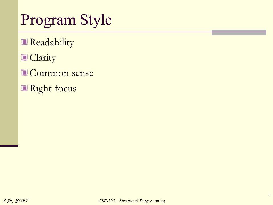 Program Style Readability Clarity Common sense Right focus