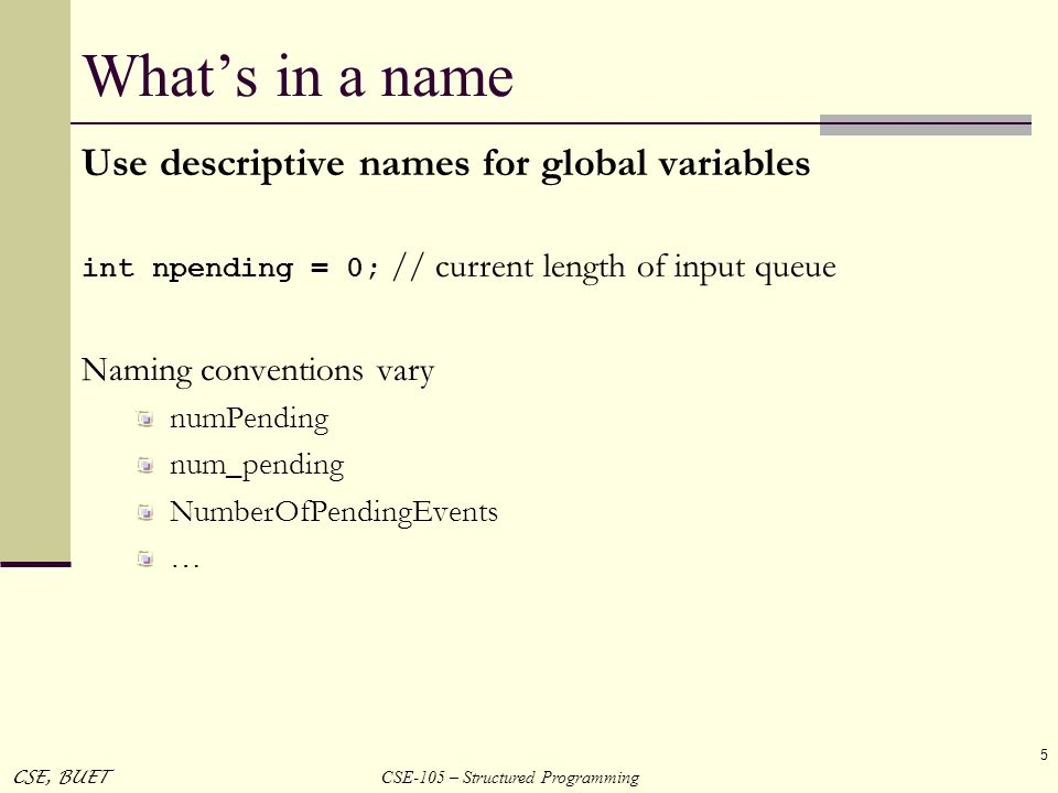 What's in a name Use descriptive names for global variables