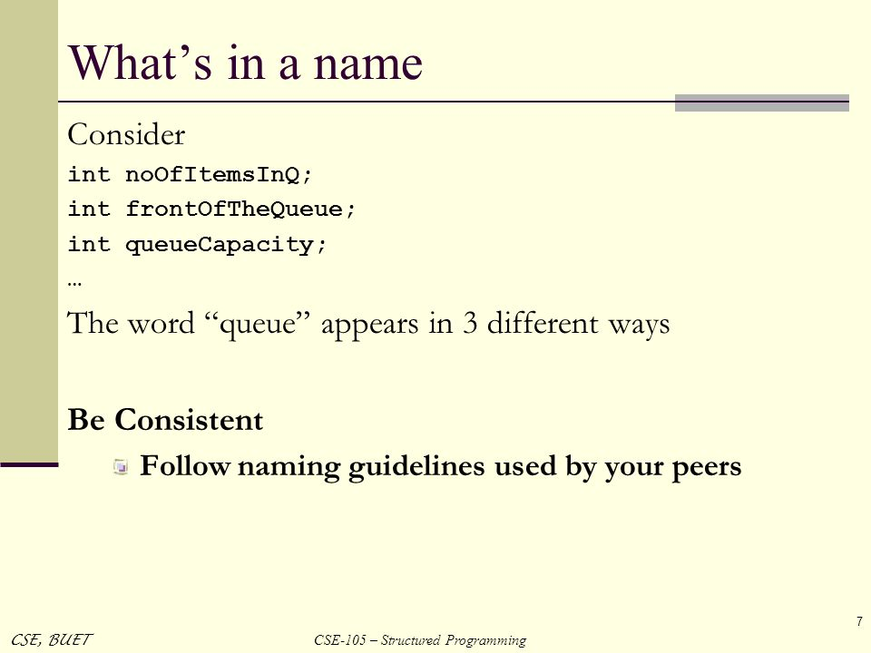 What's in a name Consider The word queue appears in 3 different ways