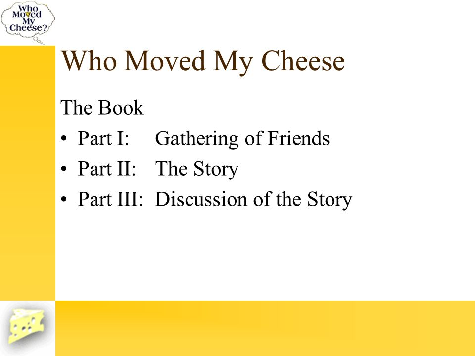 Who Moved My Cheese The Book Part I: Gathering of Friends
