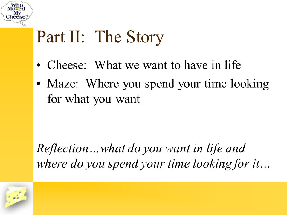 Part II: The Story Cheese: What we want to have in life