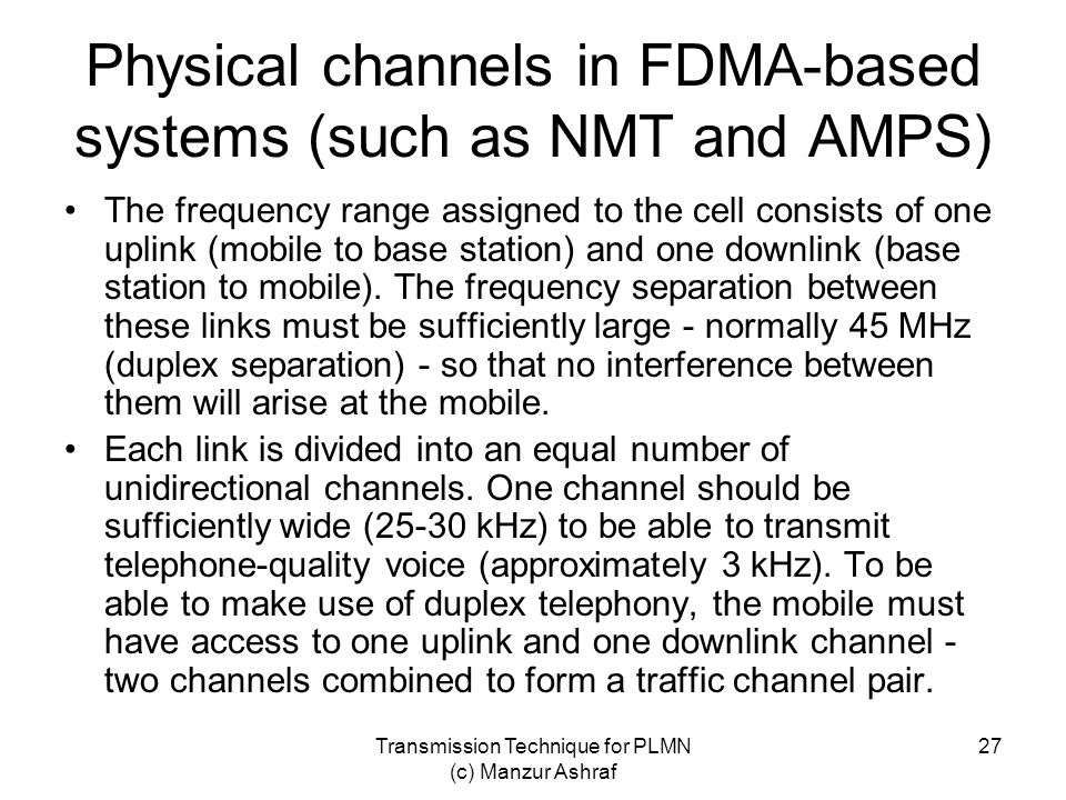 Physical channels in FDMA-based systems (such as NMT and AMPS)