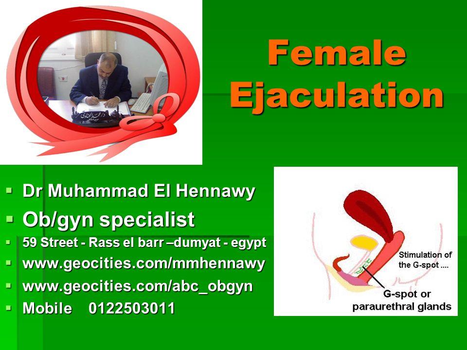 Female Ejaculation Ob/gyn specialist Dr Muhammad El Hennawy