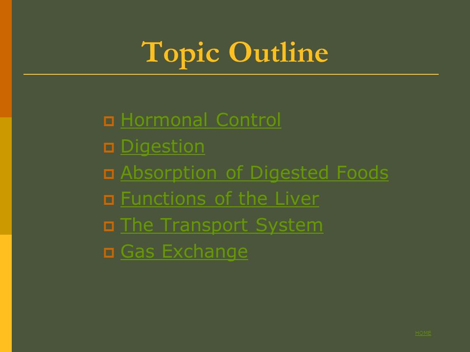 Topic Outline Hormonal Control Digestion Absorption of Digested Foods