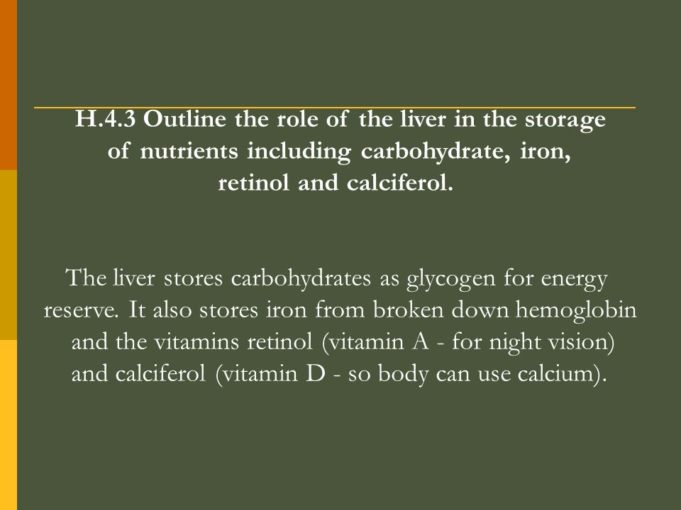 H.4.3 Outline the role of the liver in the storage