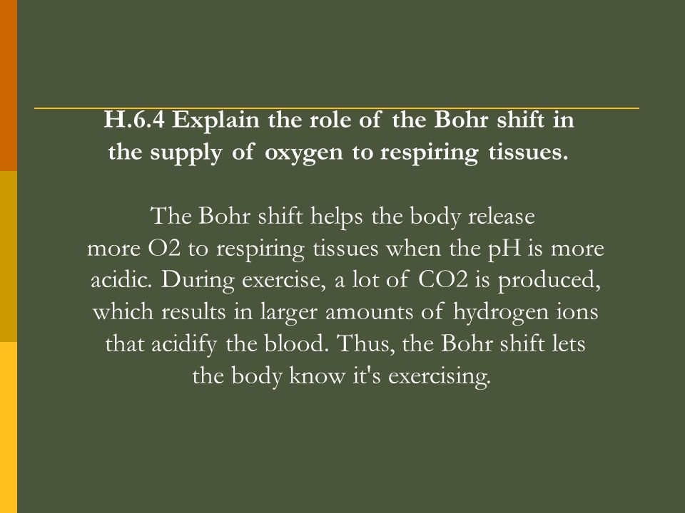 H.6.4 Explain the role of the Bohr shift in