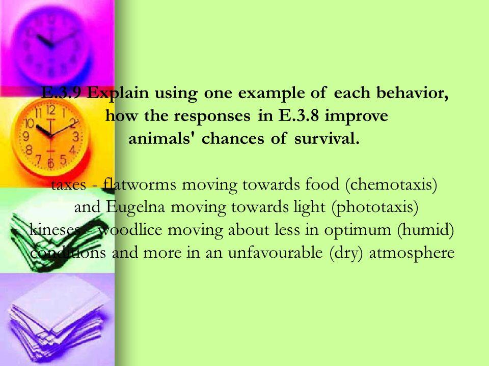 E.3.9 Explain using one example of each behavior,