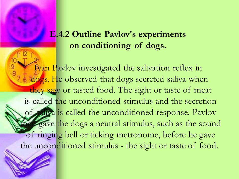 E.4.2 Outline Pavlov s experiments