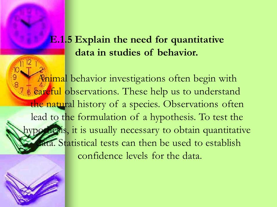 E.1.5 Explain the need for quantitative