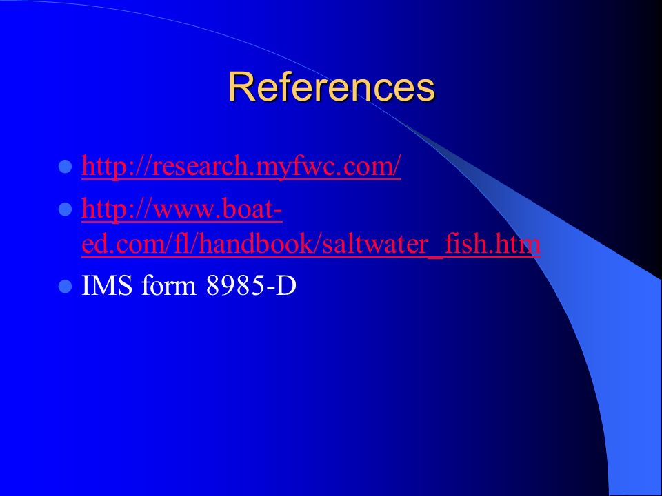 References http://research.myfwc.com/