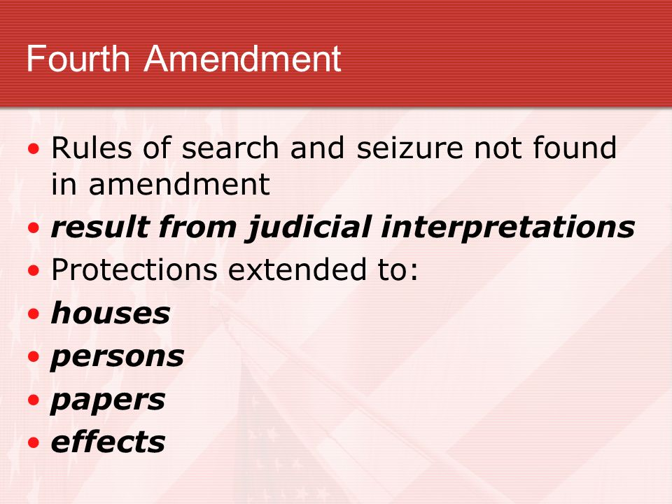 Fourth Amendment Rules of search and seizure not found in amendment