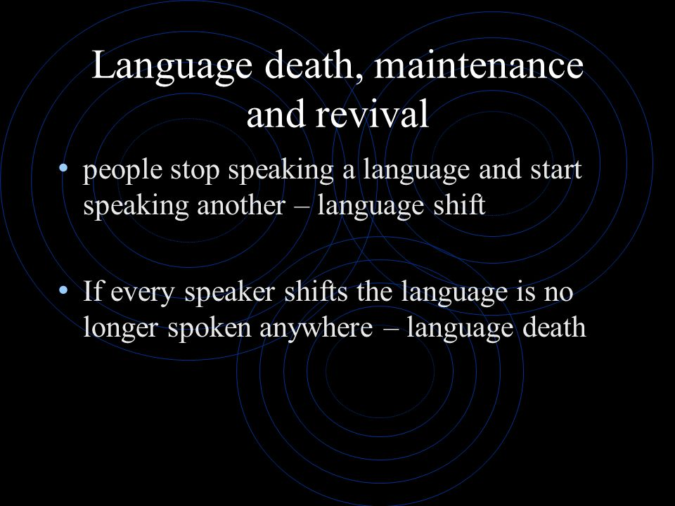 Language death, maintenance and revival