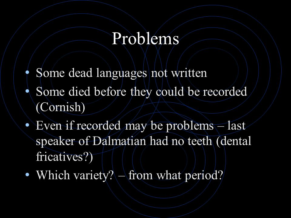 Problems Some dead languages not written