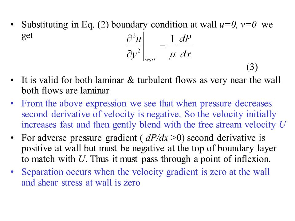 Substituting in Eq. (2) boundary condition at wall u=0, v=0 we get (3)