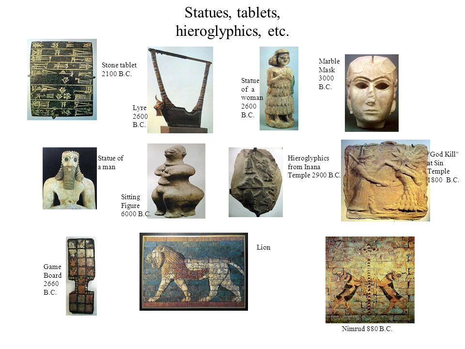 Statues, tablets, hieroglyphics, etc.