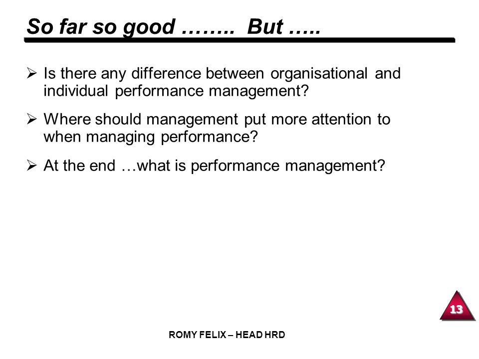 So far so good …….. But ….. Is there any difference between organisational and individual performance management