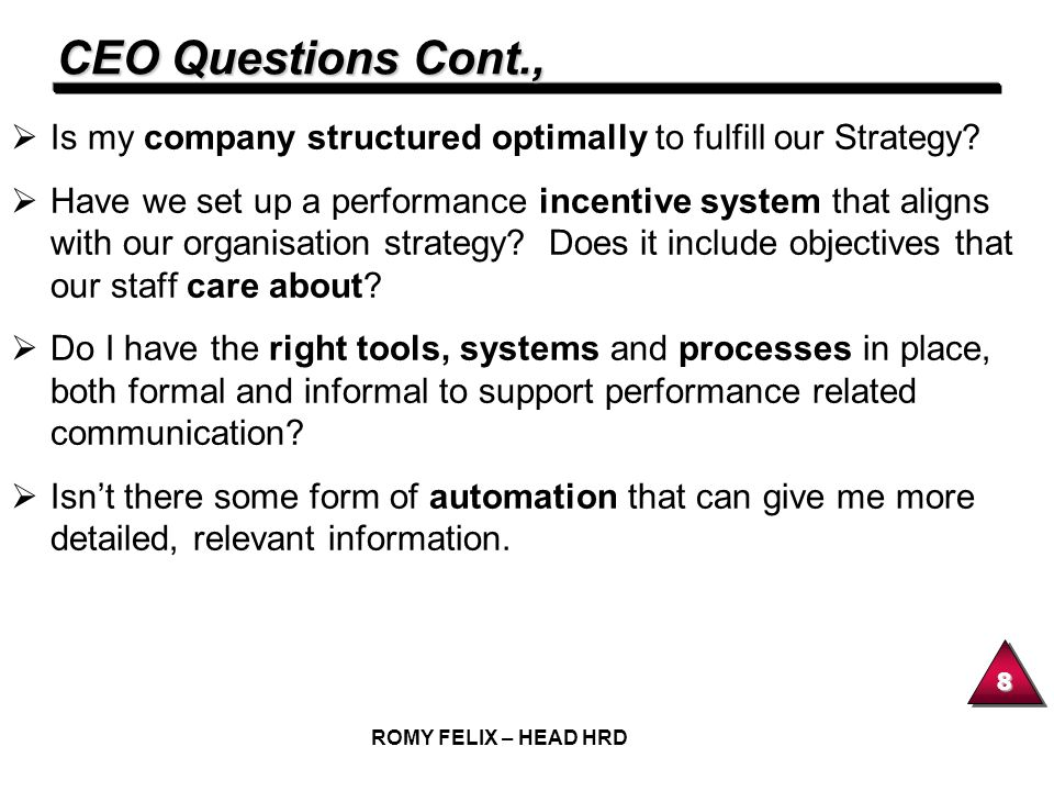 CEO Questions Cont., Is my company structured optimally to fulfill our Strategy