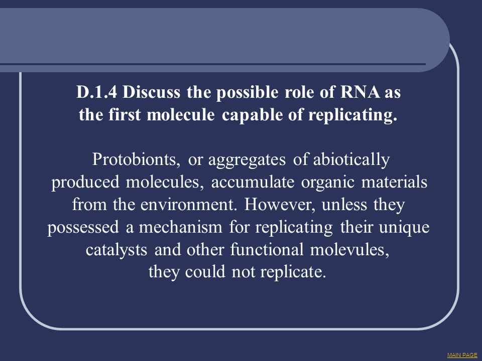 D.1.4 Discuss the possible role of RNA as