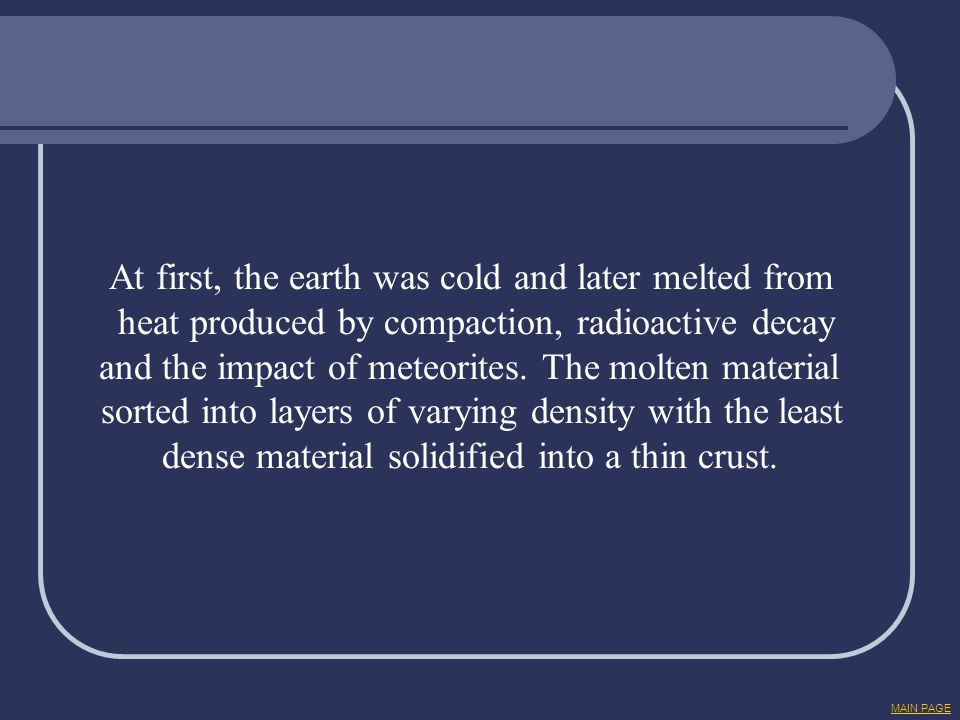 At first, the earth was cold and later melted from