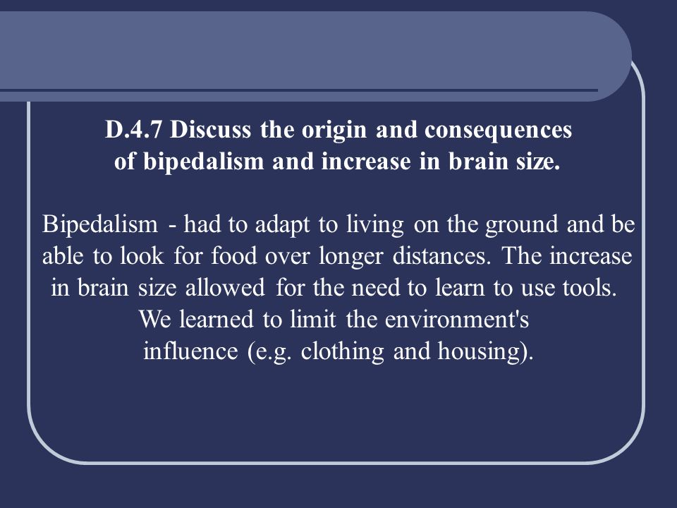 D.4.7 Discuss the origin and consequences