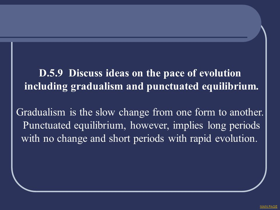 D.5.9 Discuss ideas on the pace of evolution