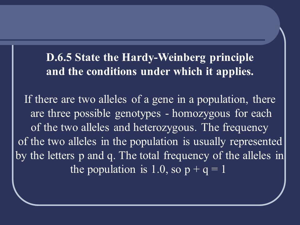 D.6.5 State the Hardy-Weinberg principle