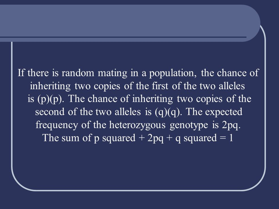 If there is random mating in a population, the chance of