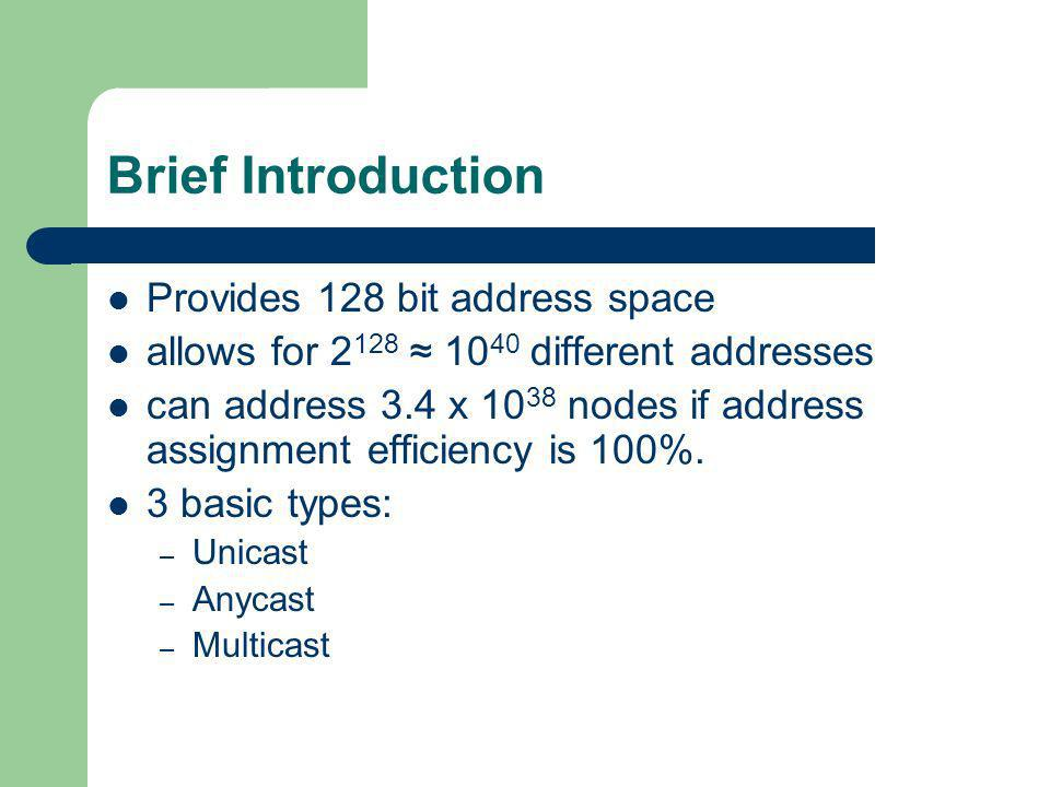 Brief Introduction Provides 128 bit address space