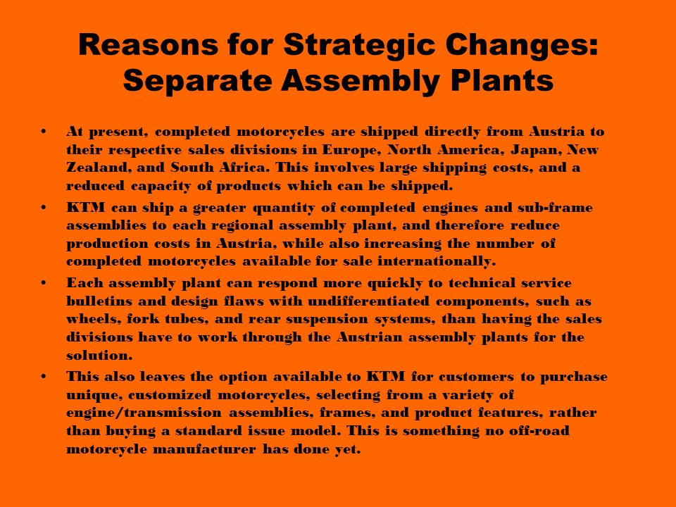 Reasons for Strategic Changes: Separate Assembly Plants