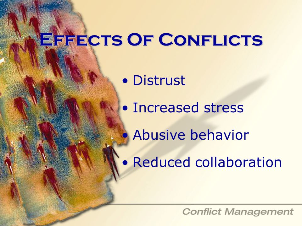 Effects Of Conflicts Distrust Increased stress Abusive behavior