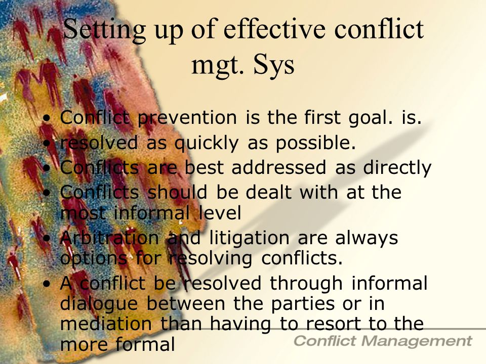 Setting up of effective conflict mgt. Sys