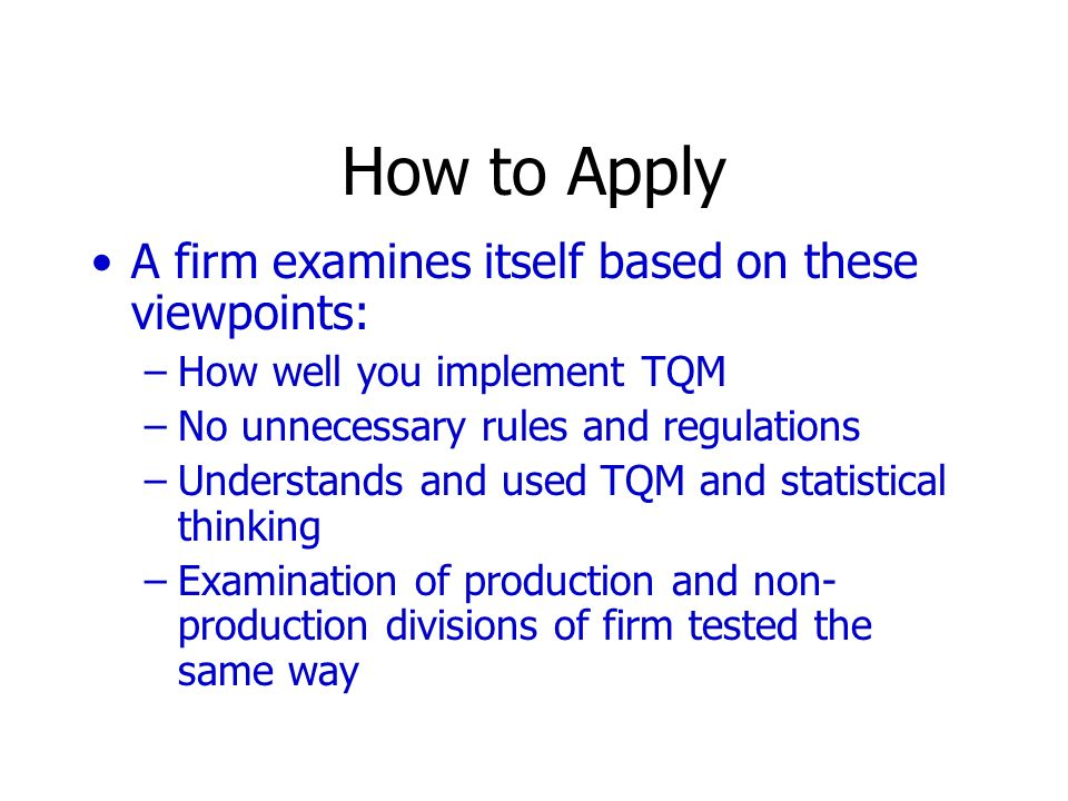 How to Apply A firm examines itself based on these viewpoints: