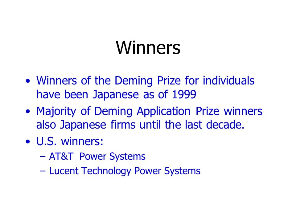 Winners Winners of the Deming Prize for individuals have been Japanese as of 1999.