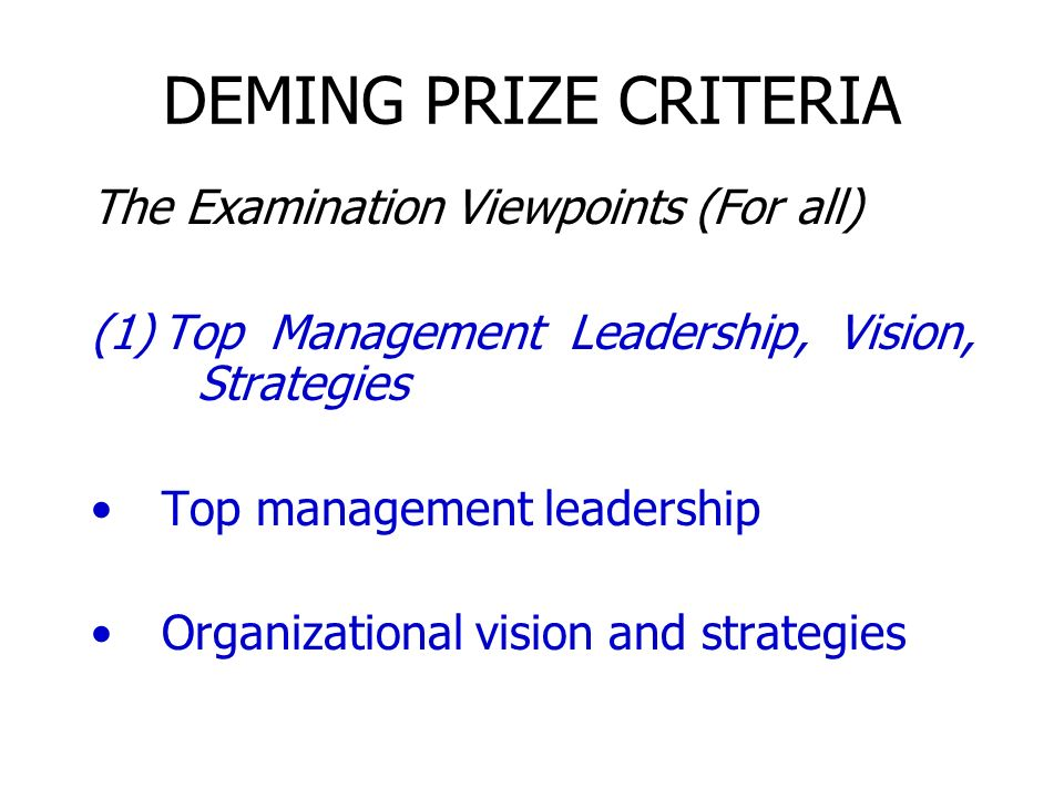 DEMING PRIZE CRITERIA The Examination Viewpoints (For all)