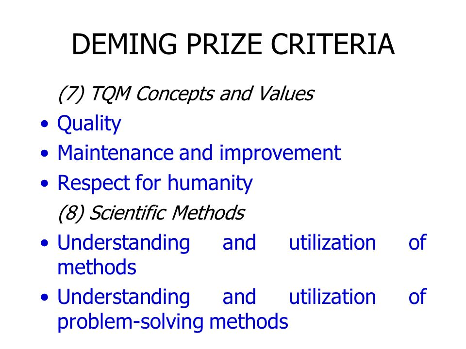 DEMING PRIZE CRITERIA (7) TQM Concepts and Values Quality